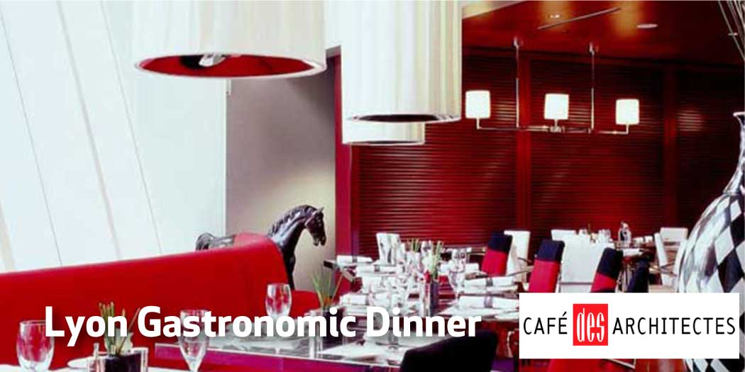 Lyon Gastronomic Dinner